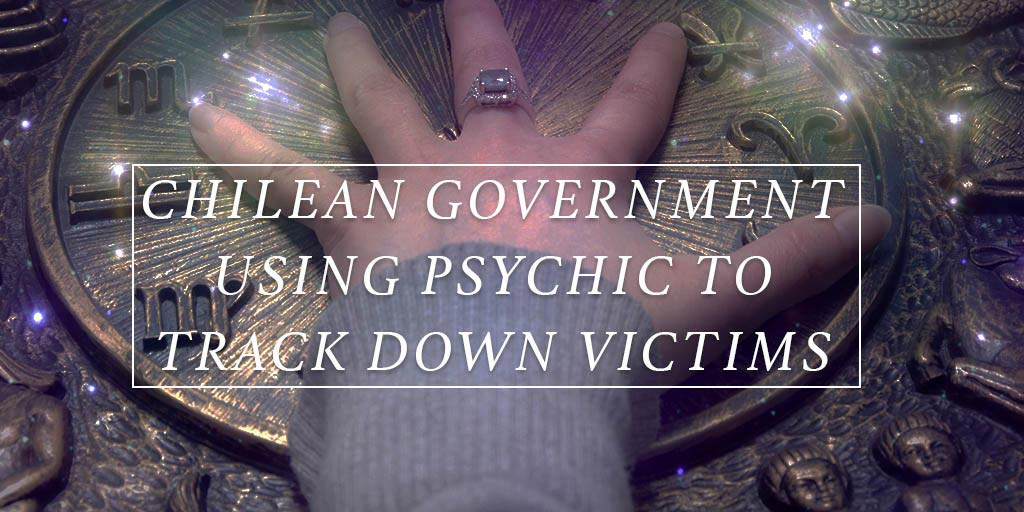 Chilean Government using psychic to track down victims