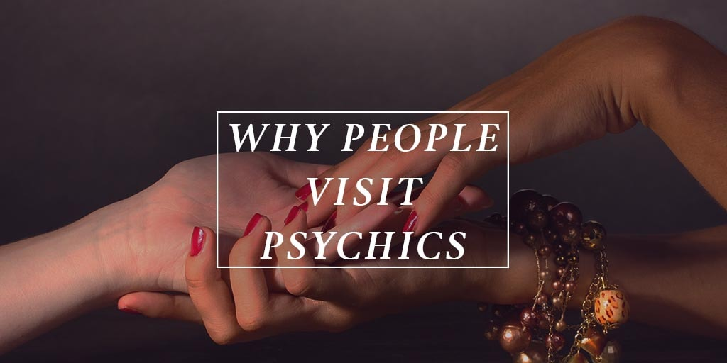 Why people visit psychics